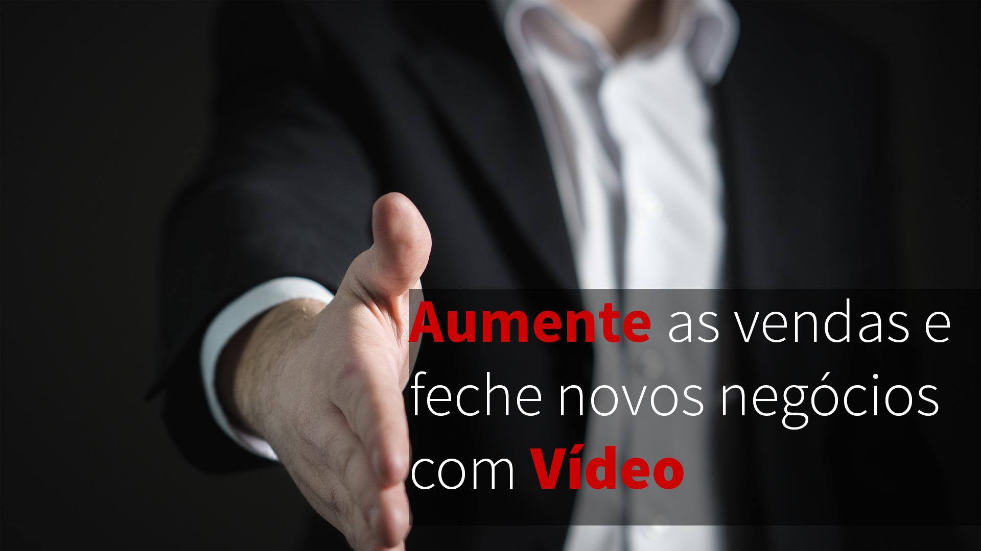 Como aumentar vendas com vídeo
