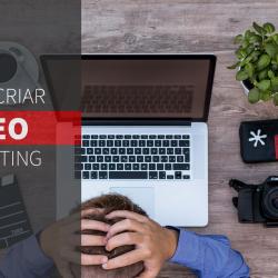 Como criar Vídeo Marketing