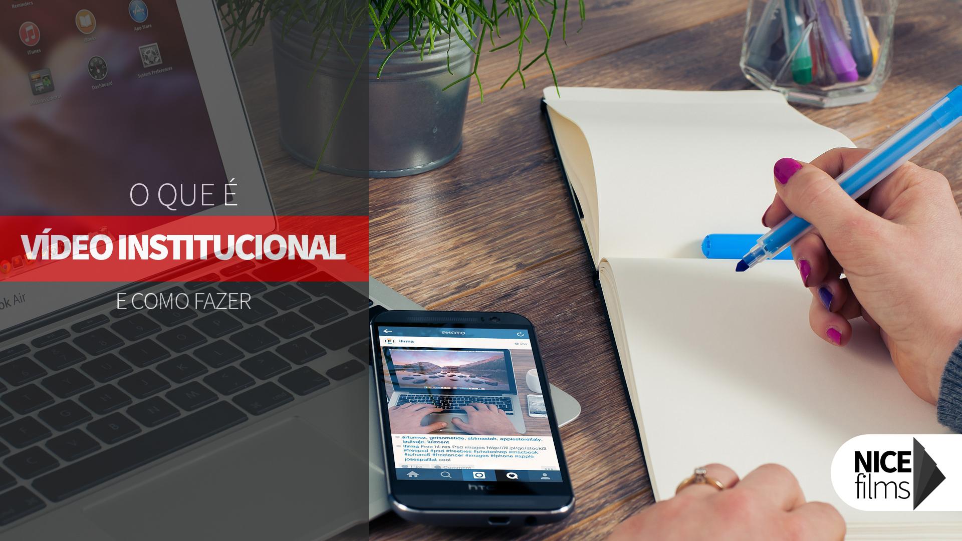 Vídeo Institucional O que é e Como Fazer