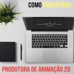 Como encontrar uma produtora de Animação 2D