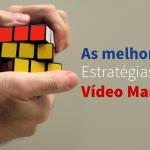 Estratégias de vídeo marketing
