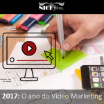 2017 O ano do Vídeo Marketing