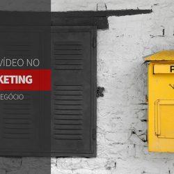 Como usar vídeo em sua campanha de e-mail marketing