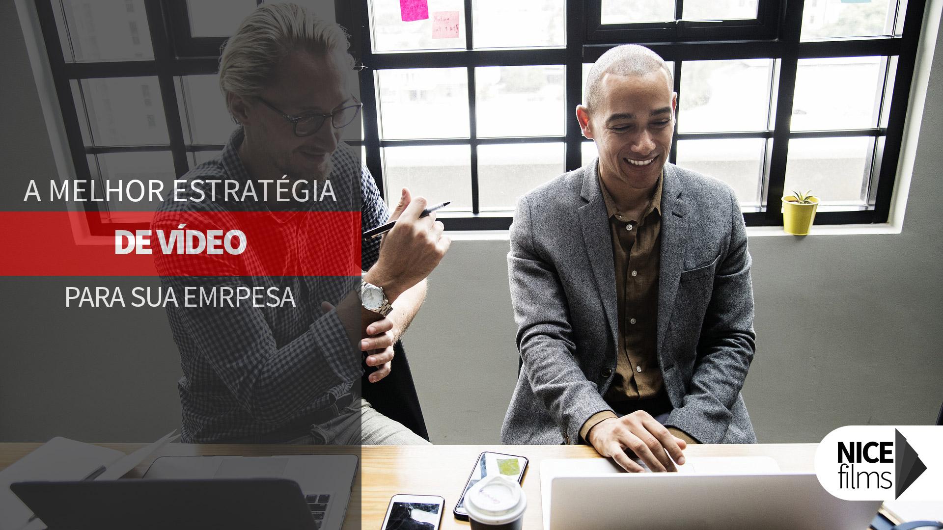 Melhor Estratégia de Vídeo