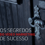 Os segredos do Vídeo Marketing de Sucesso