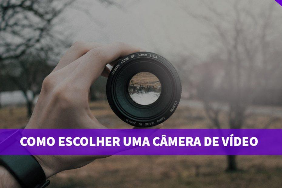 Como escolher uma câmera de vídeo