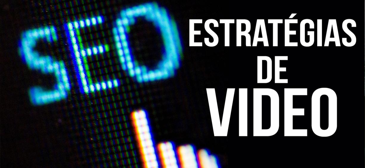 Estratégias de Vídeo SEO
