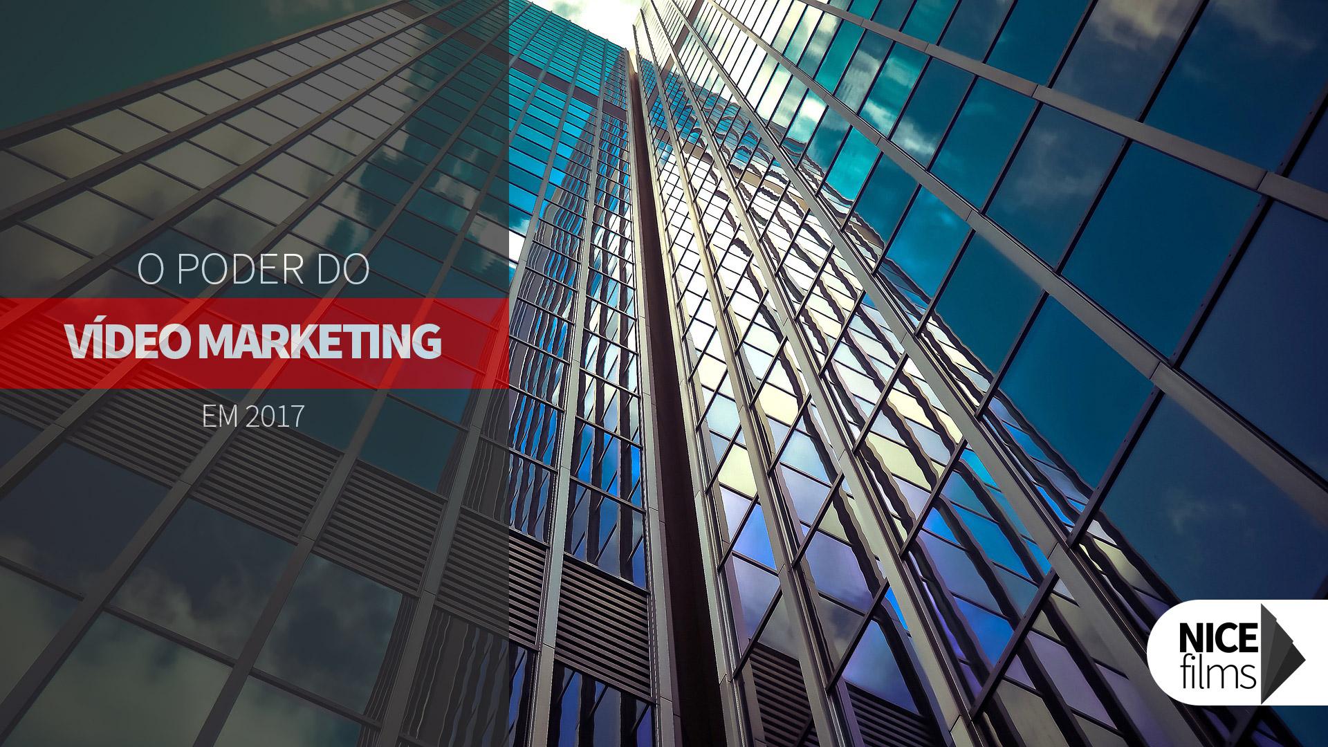 O Poder do Vídeo Marketing em 2017