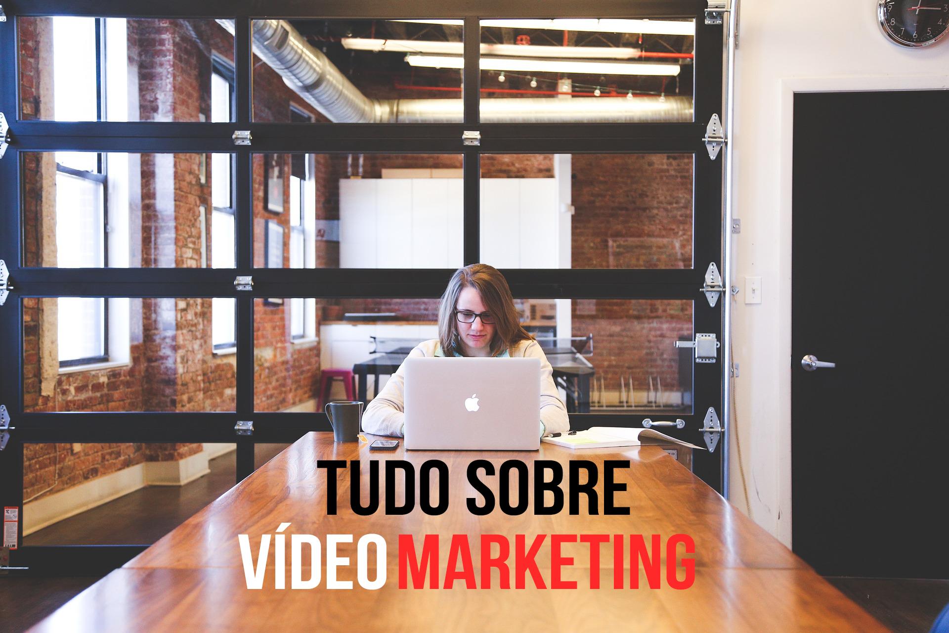 Tudo sobre Vídeo Marketing